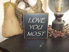 Wood Sign Prim Country Shelf Sitter Block Rustic Home Decor Custom LOVE YOU MOST