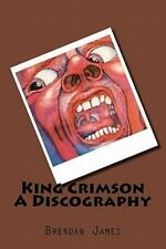 King Crimson a Discography by Brendan James (2011, Paperback)