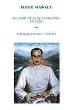 Coleccion Cuba y sus Jueces: La Crisis de la Alta Cultura en Cuba :...
