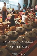 Eastman/Rochester Studies Ethnomusicology: Javanese Gamelan and the West by.