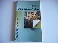 L'ILE DES ESCLAVES / MARIVAUX - TEXTE INTEGRAL /  CLASSIQUES HACHETTE