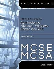 MCSA Guide to Administering Microsoft Windows Server 2012/R2 : Exam #70-411...