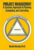Project Management : A Systems Approach to Planning, Scheduling and Controlling