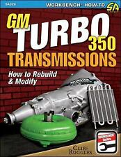 GM Turbo 350 Transmissions: How to Rebuild and Modify Book~NEW!