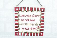 Wall Plaque Lifes Too Short To Have Umbrellas in Your Drink Sign 24cm SG1309