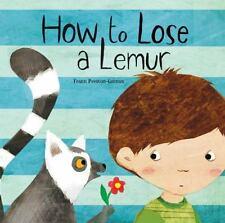 HOW TO LOSE A LEMUR (Brand New Paperback Version) Frann Preston Gannon
