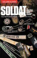 Soldat: The World War II German Army Combat Collector's Handbook, the Reprodu…
