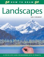 Landscapes: A Step-by-Step Guide for Beginners with 10 Projects (How to Draw),I