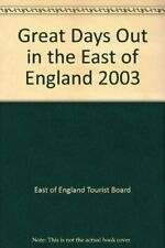 Great Days Out in the East of England 2003,East of England Tourist Board, Sam E
