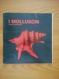 I Molluschi - Prima Edizione - 1981 scienze naturali mare biologia marina
