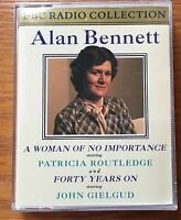 AUDIO BOOK Alan Bennett A WOMAN OF NO IMPORTANCE & FORTY YRS ON on 2 x cass BBC
