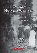 Tulsa's Haunted Memories by Teri French (2010, Paperback)
