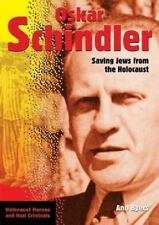 Oskar Schindler: Saving Jews from the Holocaust (Holocaust Heroes and Nazi Crim