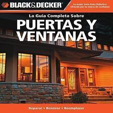 La Guia Completa Sobre Puertas y Ventanas (Black & Decker Complete Gui-ExLibrary