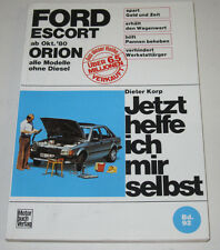 Reparaturanleitung Ford Escort III Orion alle ohne Diesel ab Baujahr 10/1980!