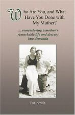 Who Are You, and What Have You Done with My Mother?: Remembering a Mother's Rema