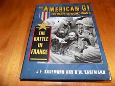 THE AMERICAN GI IN EUROPE WORLD WAR II THE BATTLE IN FRANCE WWII Army Book NEW