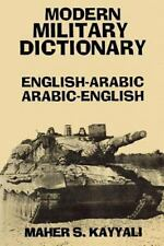 Modern Military Dictionary: English-ArabicArabic-English: By Maher S Kayyali