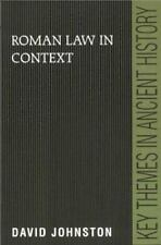 Key Themes in Ancient History: Roman Law in Context by David Johnston (1999,...