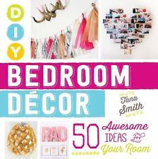 DIY Bedroom Decor : 50 Awesome Ideas for Your Room by Tana Smith (2015,...