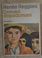 RENEE REGGIANI - DOMANI DOPODOMANI - ED: VALLECCHI - ANNO: 1964 (DA)