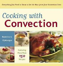 COOKING WITH CONVECTION - BEATRICE OJAKANGAS  BRAND NEW (PAPERBACK)
