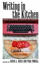 Writing in the Kitchen : Essays on Southern Literature and Foodways (2014,...