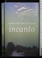 INCANTO. Romano Battaglia. Rizzoli.