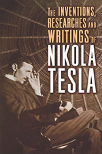 Nikola Tesla-Inventions, Researches And Writings BOOK NEU