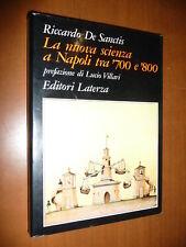 LA NUOVA SCIENZA A NAPOLI TRA '700 E '800 RICCARDO DE SANCTIS 1986 BORBONI