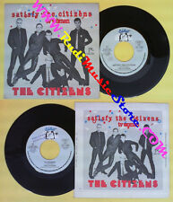 LP 45 7''THE CITIZENS Satisfy the citizens Tv women 1980 italy CIAO no cd mc dvd