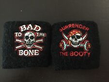 Sports Toweling Sweatband/wristband - Bad to the Bone and Surrender the Booty