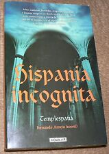 Hispania incognita: mito, tradición, leyendas, enigmas históricos, enclaves...