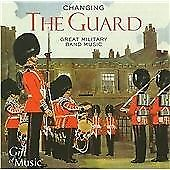 Changing The Guard (Great Military Band Music, 2005)
