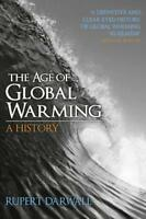 The Age of Global Warming: A History by Rupert Darwall | Paperback Book | 978070
