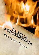 La Bella Addormentata, Paperback by Brothers Grimm; Google Translate (COR), I...