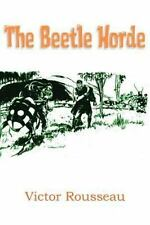 The Beetle Horde by Victor Rousseau (2013, Paperback)