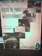 Paul Morand. ROUTE DE PARIS À LA MÉDITERRANÉE. 1931. Collection Images du Monde