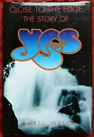 Close To The Edge The Story Of Yes by Chris Welch ISBN: 0-7119-6930-2 1st Ed HB