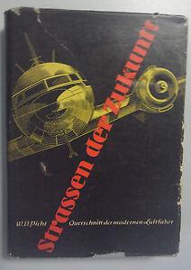 Strassen der Zukunft ~Querschnitt der modernen Luftfahrt /W.D.Picht