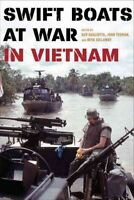 Swift Boats at War in Vietnam, Hardcover by Gugliotta, Guy (EDT); Yeoman, Joh...
