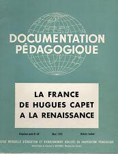 DOCUMENTATION PEDAGOGIQUE 8 PLANCHES LA FRANCE DE HUGUES CAPET A LA RENAISSANCE