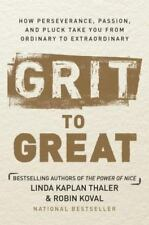 Grit to Great: How Perseverance, Passion, and Pluck Take You from Ordinary to Ex