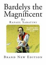 Bardelys the Magnificent by Rafael Sabatini (2014, Paperback)