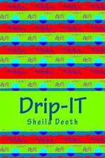 Mini-Reads: Drip-IT : 25-Word Writing Prompts to Last You More Than a Year by...