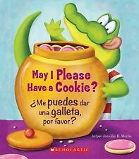 May I Please Have a Cookie? /¿Me Puedes Dar una Galleta, Por Favor? by...