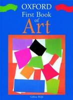 Oxford First Book of Art By Gillian Wolfe. 9780199105618