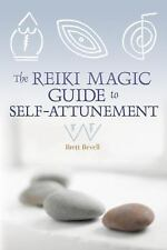 THE REIKI MAGIC GUIDE TO SELF-ATTUNEMENT - BRETT BEVELL (PAPERBACK) NEW B132