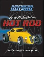 How To Build A Hot Rod with Boyd Coddington, American Hot Rod (2005, Paperback)