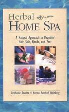 Herbal Home Spa: A Natural Approach to Beautiful Hair, Skin, Hands, and Feet